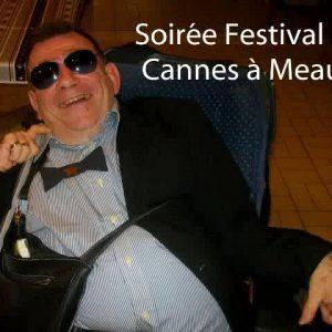 Soirée Festival de Canne à Meaux